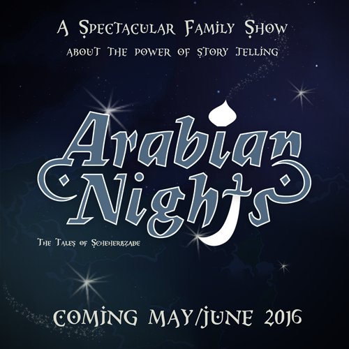 A magnificent family spectacle COMING MAY/JUNE 2016