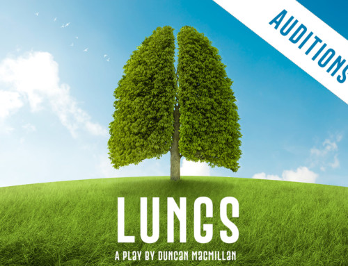 """Auditions for """"LUNGS"""""""